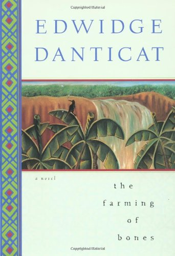 Farming of Bones.: DANTICAT, Edwidge.