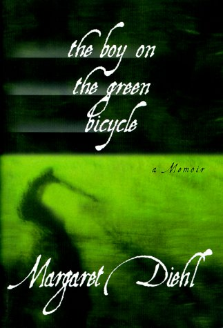 The Boy on the Green Bicycle: Diehl, Margaret