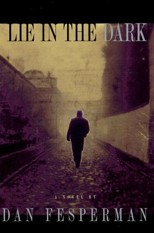 Lie in the Dark ***SIGNED***: Dan Fesperman