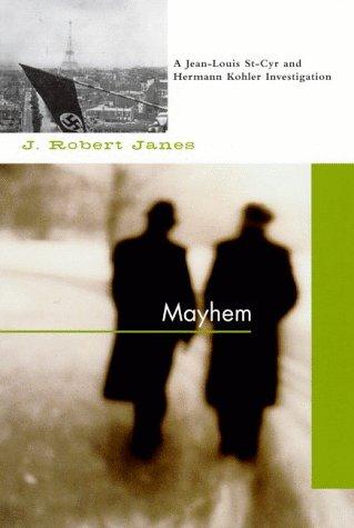 9781569471586: Mayhem: A Jean-Louis St-Cyr and Hermann Kohler Investigation
