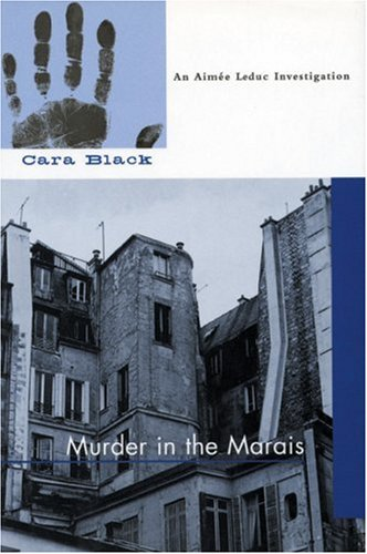MURDER IN THE MARAIS: An Aimee Leduc Investigation: Black, Cara