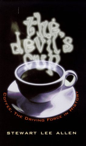 9781569471746: The Devil's Cup: Coffee, the Driving Force in History