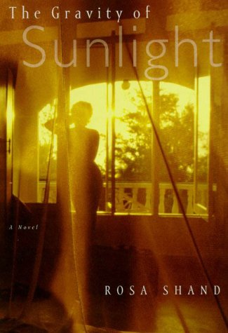 The Gravity of Sunlight: Shand, Rosa