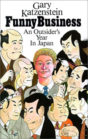 9781569472033: Funny Business: An Outsider's Year in Japan