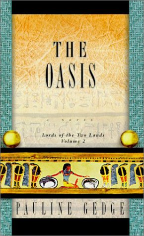 The Oasis (Lords of the Two Lands,: Gedge, Pauline