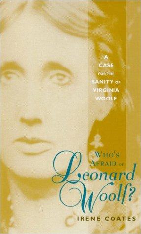 Who's Afraid of Leonard Woolf?: A Case: Coates, Irene