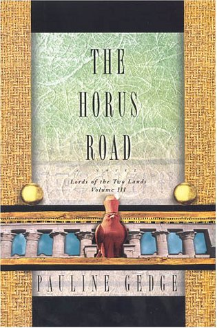 The Horus Road Lords of the Two Lands (Gedge, Pauline, Lords of the TwoLands, V. 3.): Gedge, ...