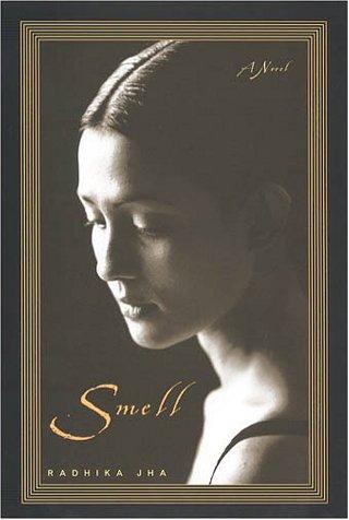Smell: Jha, Radhika
