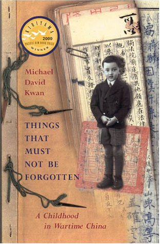 9781569472484: Things That Must Not Be Forgotten: A Childhood in Wartime China