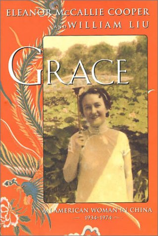 9781569473146: Grace: An American Woman's Forty Years in China, 1934-1974