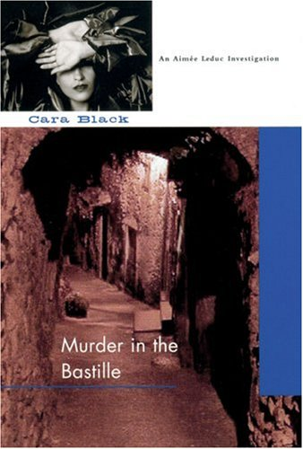 Murder In The Bastille (Signed First Edition): Cara Black
