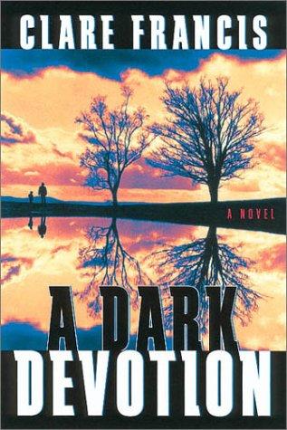 A Dark Devotion: A Novel: Francis, Clare