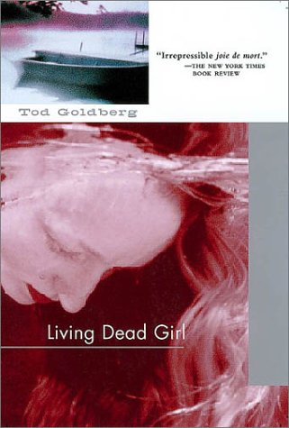 Living Dead Girl: Tod Goldberg