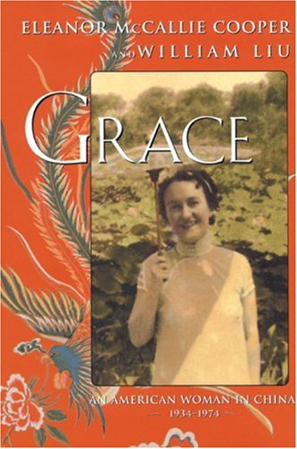 9781569473504: Grace: An American Woman in China, 1934-1974