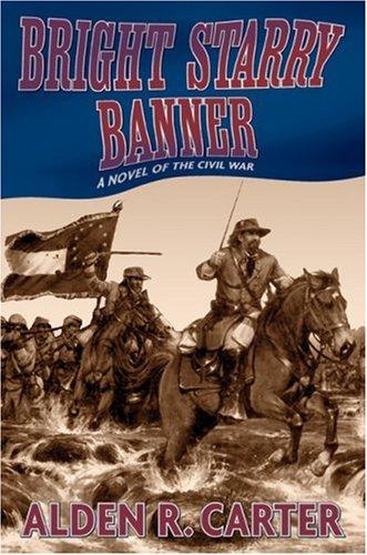 9781569473559: Bright Starry Banner: A Novel of the Civil War