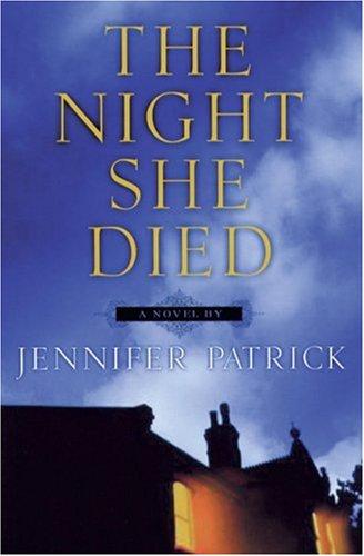 THE NIGHT SHE DIED: Patrick, Jennifer.