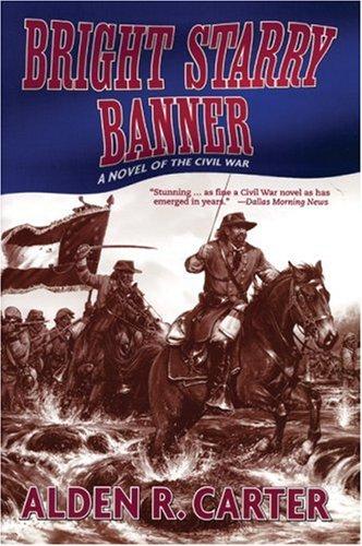 9781569473818: Bright Starry Banner: a novel of the Civil War