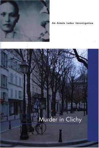 Murder in Clichy (Aimee Leduc Investigations, No. 5): Black, Cara