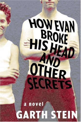 9781569473900: How Evan Broke His Head and Other Secrets