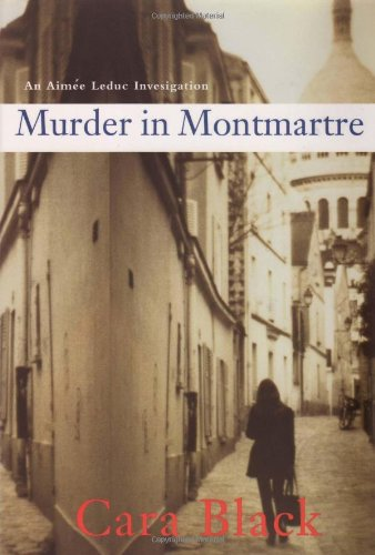 Murder in Montmartre (Aimee Leduc Investigations, No. 6): Black, Cara