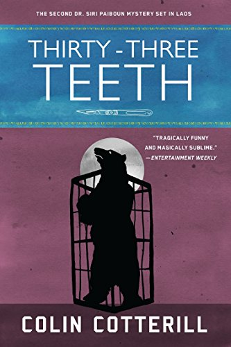 Thirty-Three Teeth (A Dr. Siri Paiboun Mystery): Cotterill, Colin