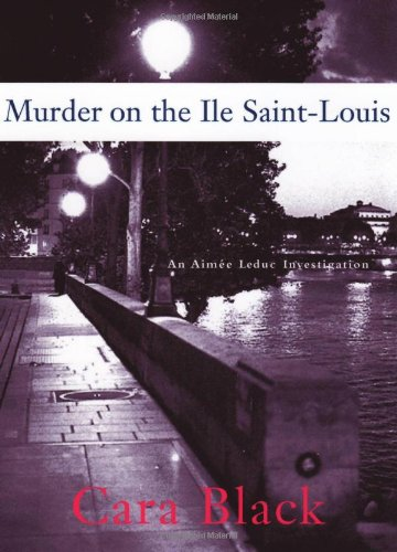 Murder on the Ile Saint-Louis (Signed First Edition): Cara Black