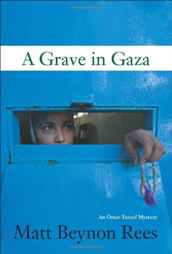 A GRAVE IN GAZA (SIGNED): Rees, Matt Beynon