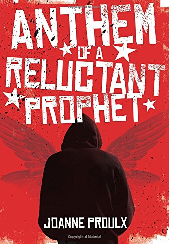 Anthem of a Reluctant Prophet: Proulx, Joanne
