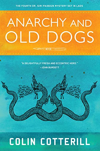 9781569475010: Anarchy and Old Dogs (A Dr. Siri Paiboun Mystery)