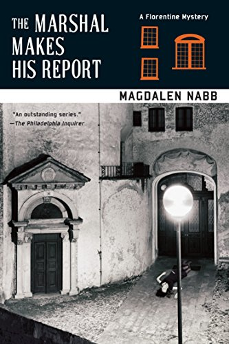 The Marshal Makes His Report (A Florentine Mystery) (9781569475324) by Magdalen Nabb