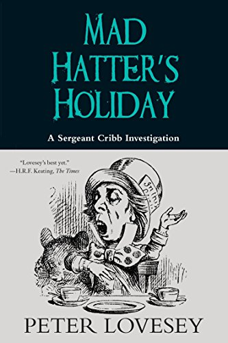 Mad Hatter's Holiday (A Sergeant Cribb Investigation): Lovesey, Peter