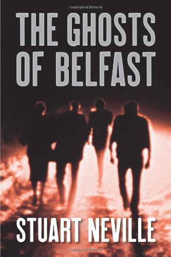 THE GHOSTS OF BELFAST: Neville, Stuart