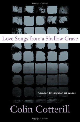 9781569476277: Love Songs from a Shallow Grave: A Dr. Siri Investigation Set in Laos