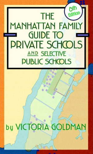 Manhattan Family Guide to Private Schools and Selective Public Schools, 6th Edition (Manhattan ...