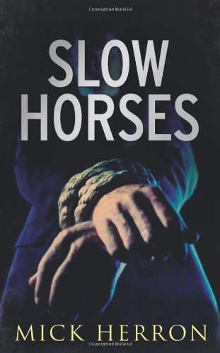 9781569476437: Slow Horses (Slough House)