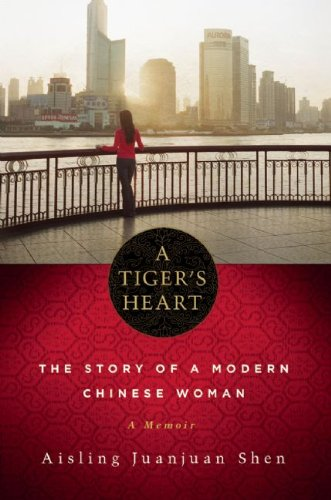9781569476482: A Tiger's Heart: The Story of a Modern Chinese Woman