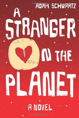 A Stranger on the Planet: Schwartz, Adam