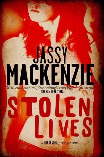 Stolen Lives: A Jade de Jong Investigation: Mackenzie, Jassy