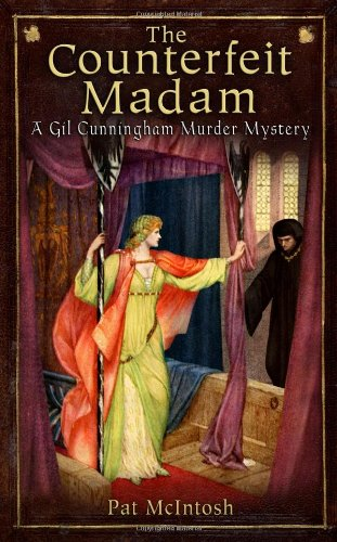 9781569479490: Counterfeit Madam: A Gil Cunningham Mystery set in Medieval Scotland (Gil Cunningham Murder Mysteries)