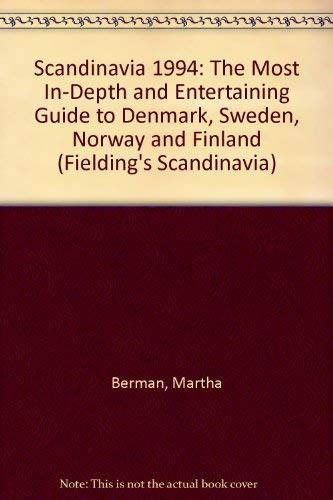 9781569520192: Scandinavia 1994: The Most In-Depth and Entertaining Guide to Denmark, Sweden, Norway and Finland (Fielding's Scandinavia)