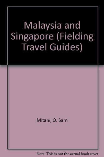 Fielding's Malaysia & Singapore: The Adventurer's Guide: Mitani, O. Sam