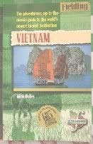 Fielding's Vietnam: The Adventurous Up-To-The-Minute Guide to the World's Newest Tourist Destination (Fieldings Experienced Travel Guides) (1569520550) by Dulles, Wink