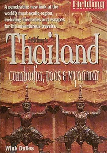 Fielding's Thailand, Cambodia, Laos & Myanmar: Cambodia, Laos & Myanmar (1996 Edition) (1569520690) by Dulles, Wink