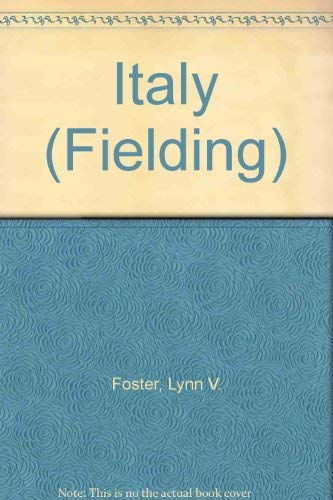 Fielding's Italy 1996: The Most In-Depth Guide to the Culture and Attractions of Italy: Foster...