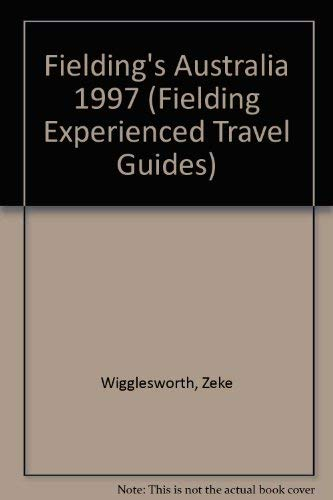 Fielding's Australia 1996 (Fielding Experienced Travel Guides): Wigglesworth, Zeke