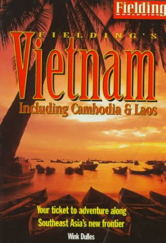 Fielding's Vietnam: Including Cambodia & Laos (1569521549) by Dulles, Wink
