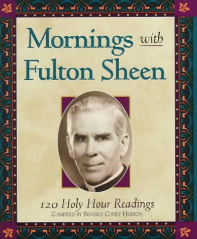 9781569550403: Mornings With Fulton Sheen: 120 Holy Hour Readings