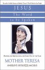 9781569550731: Jesus, the Word to Be Spoken: Prayers and Meditations for Every Day of the Year