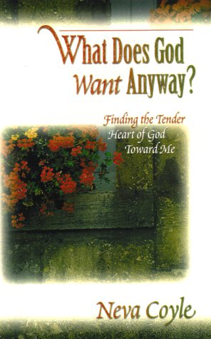 What Does God Want Anyway?: God's Desires for Women Overwhelmed With Life (1569551049) by Neva Coyle
