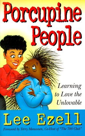 9781569551059: Porcupine People: Learning to Love the Unlovable